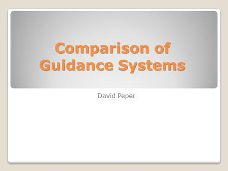 Comparison of Guidance Systems David Peper. The main focus Guidance systems from John Deere Trimble Teejet.