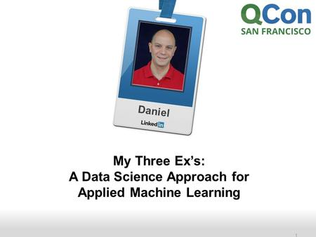 Recruiting Solutions 1 Daniel My Three Ex's: A Data Science Approach for Applied Machine Learning.