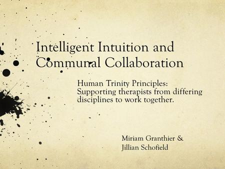 Intelligent Intuition and Communal Collaboration