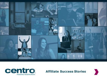 Affiliate Success Stories. | Affiliate Success Stories 2 Success Stories? What are they?When do I use one? A success story is a tool for a sales rep,