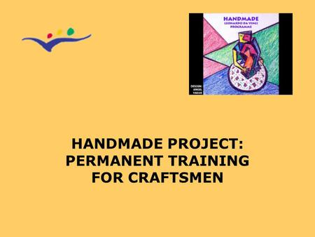 HANDMADE PROJECT: PERMANENT TRAINING FOR CRAFTSMEN.