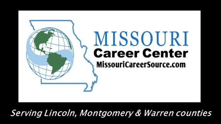 Serving Lincoln, Montgomery & Warren counties. WIA Orientation June 30 & July 29 Find out about the Workforce Investment Act and how it may benefit you.