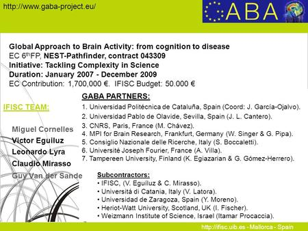 - Mallorca - Spain  Global Approach to Brain Activity: from cognition to disease EC 6 th FP, NEST-Pathfinder,