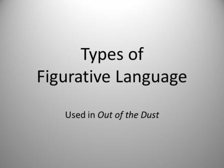 Types of Figurative Language Used in Out of the Dust.