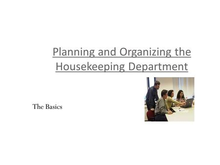 module of organizational chart in housekeeping Organisational structure & effectiveness  this module examines the key  concepts of housekeeping management in the hospitality industry important  topics in.