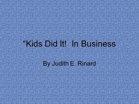 """Kids Did It! In Business By Judith E. Rinard. malfunctionnounpg. 38 no longer work correctly; fail to operate."