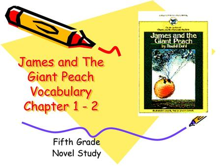 James and The Giant Peach Vocabulary Chapter 1 - 2 Fifth Grade Novel Study.
