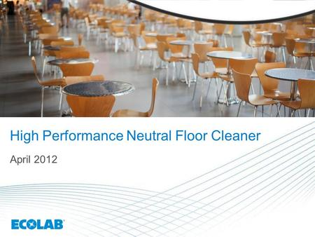 1 High Performance Neutral Floor Cleaner April 2012.