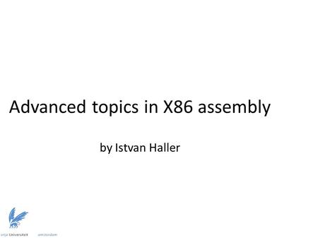 Advanced topics in X86 assembly by Istvan Haller.