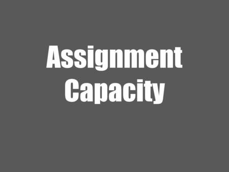 Assignment Capacity.
