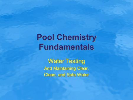 Pool Chemistry Fundamentals
