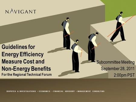 DISPUTES & INVESTIGATIONS ECONOMICS FINANCIAL ADVISORY MANAGEMENT CONSULTING Guidelines for Energy Efficiency Measure Cost and Non-Energy Benefits Subcommittee.