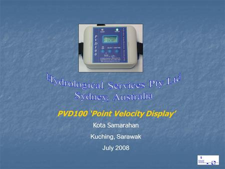 PVD100 'Point Velocity Display' Kota Samarahan Kuching, Sarawak July 2008.