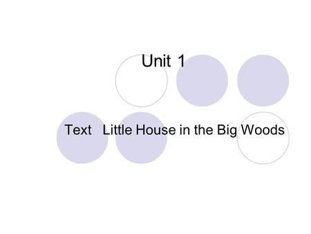 Text Little House in the Big Woods Unit 1. I. Title Little House in the Big Woods is the first of the eight volume series and Laura Ingalls Wilder's first.