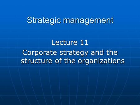 Corporate strategy and the structure of the organizations