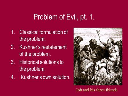 Problem of Evil, pt. 1. Classical formulation of the problem.
