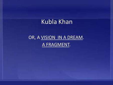 what would happen if horace reads coleridges kubla khan The same thing happens to coleridge  (those are the lines that i read in the very beginning),  kubla khan by coleridge: analysis and summary related study materials related.