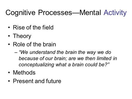 The extension of cognitive processes into the world