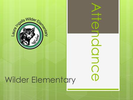 Attendance Wilder Elementary. Topics of Discussion  Absences and Notes  Truancy  Attendance Policy  Attendance Codes  Exemptions.