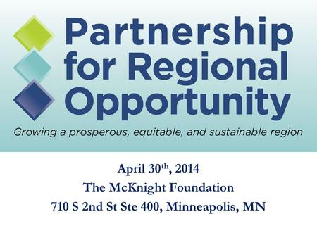 April 30 th, 2014 The McKnight Foundation 710 S 2nd St Ste 400, Minneapolis, MN.