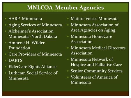 Mature Voices Minnesota Minnesota Association of Area Agencies on Aging Minnesota HomeCare Association Minnesota Medical Directors Association Minnesota.