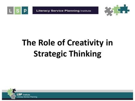 UNLEASH the POWER of the The Role of Creativity in Strategic Thinking.