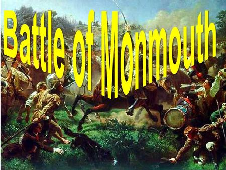 Who The battle is about when the British attacked Monmouth County The US commander was George Washington The British Commander was Sir Henry Clinton.