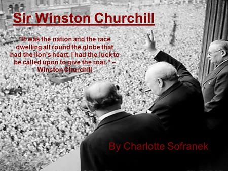 Sir Winston Churchill By Charlotte Sofranek