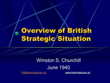 Overview of British Strategic Situation Winston S. Churchill June 1940