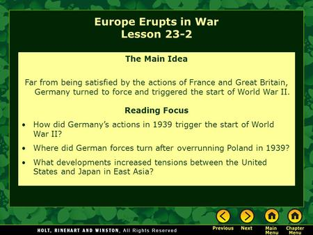 Europe Erupts in War Lesson 23-2 The Main Idea Far from being satisfied by the actions of France and Great Britain, Germany turned to force and triggered.