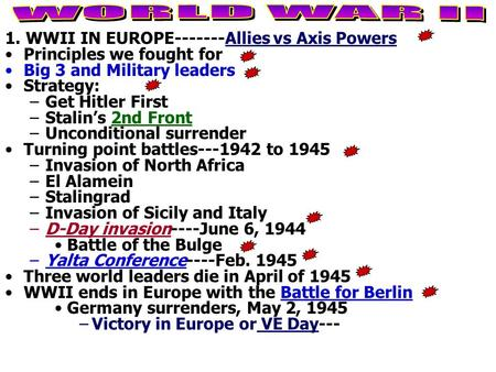 WORLD WAR II 1. WWII IN EUROPE Allies vs Axis Powers