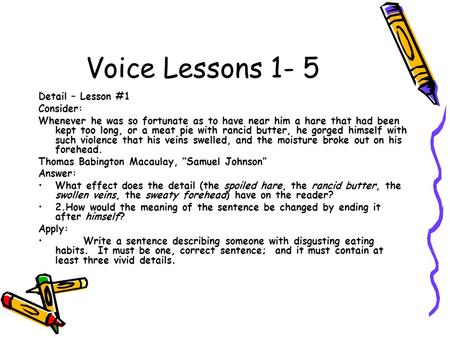 Voice Lessons 1- 5 Detail – Lesson #1 Consider: