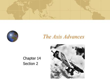 The Axis Advances Chapter 14 Section 2.