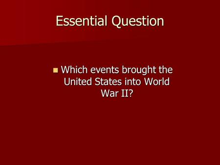 an analysis of the world war two events in the united states The upshot is that the united states is no longer so  the cornerstone of the relationship since the end of world war two  along with its ability to shape events.