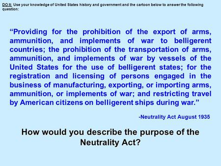 How would you describe the purpose of the Neutrality Act?