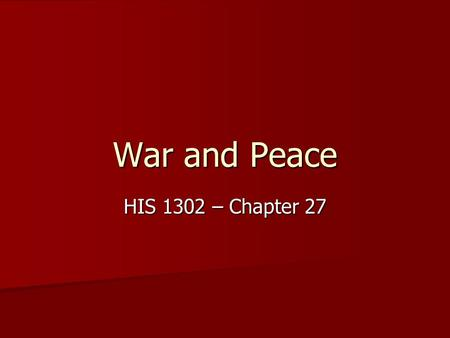 War and Peace HIS 1302 – Chapter 27. The Road to Pearl Harbor Relations between Japan and the US deteriorated after Japan resumed its war against China.