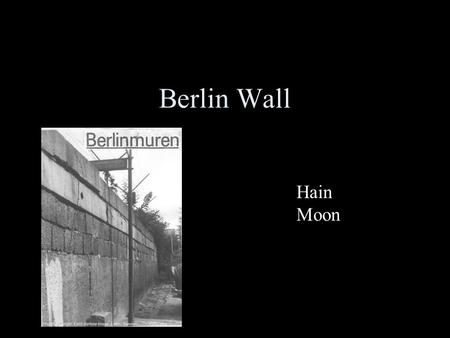 Berlin Wall Hain Moon. Reasons for Building the Berlin Wall + The United States, Great Britain, France and the Soviet Union divided Germany into four.
