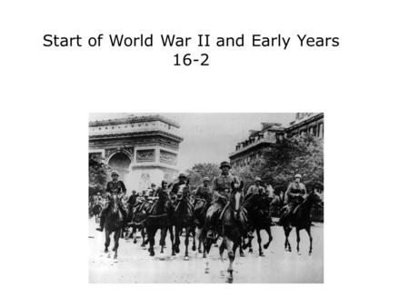 Start of World War II and Early Years 16-2. Terms and People blitzkrieg − lightning war Axis Powers − Germany, Italy, Japan, and other nations that fought.