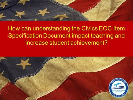 How can understanding the Civics EOC Item Specification Document impact teaching and increase student achievement?