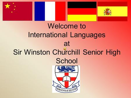 Welcome to International Languages at Sir Winston Churchill Senior High School.