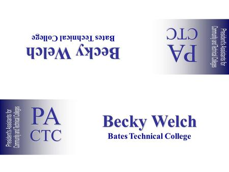 Becky Welch Bates Technical College Becky Welch Bates Technical College PACTC PACTC.