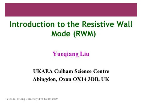 Introduction to the Resistive Wall Mode (RWM)