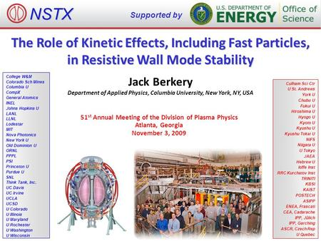 The Role of Kinetic Effects, Including Fast Particles, in Resistive Wall Mode Stability Jack Berkery Department of Applied Physics, Columbia University,