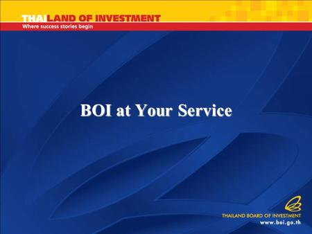 BOI at Your Service. Corporate Income Tax Holidays up to 8 Years Corporate Income Tax Holidays up to 8 Years Exemption and Reduction of Import Duties.