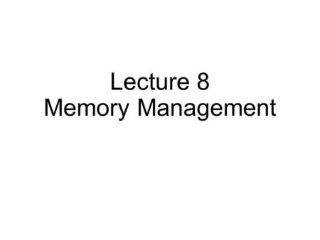 Lecture 8 Memory Management. Paging Too slow -> TLB Too big -> multi-level page table What if all that stuff does not fit into memory?