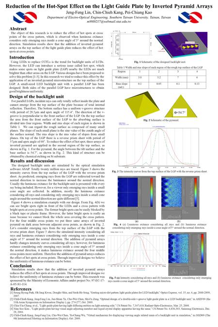 Reduction of the Hot-Spot Effect on the Light Guide Plate by Inverted Pyramid Arrays Jeng-Feng Lin, Chin-Chieh Kang, Pei-Chiang Kao Department of Electro-Optical.