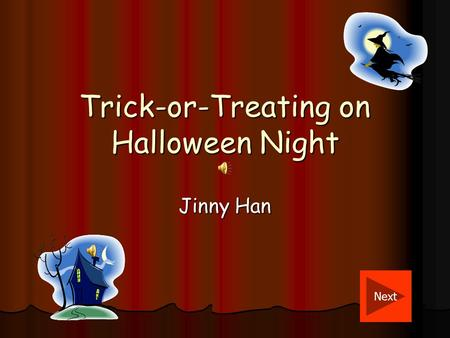 Trick-or-Treating on Halloween Night Jinny Han Next.