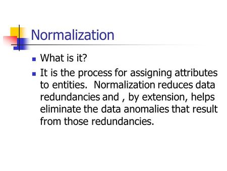 Normalization What is it?
