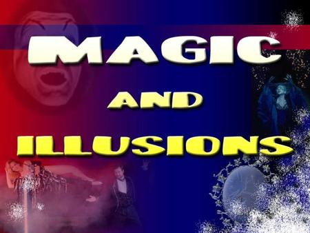 1. 2 In this lesson you will be exposed to illusions and magic. train your eye to perceive an illusion. learn what makes a good magician. read about the.