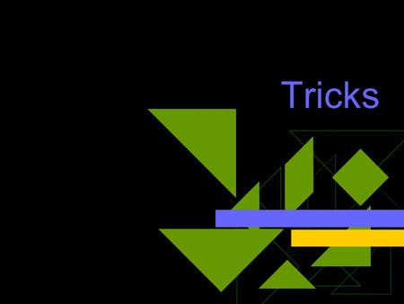 Tricks. The apply-append trick  Let's say you have a list of lists that you want to be just a list as in '((1 2)(3 4)(5 6)(7 8)(9 10)) Try this: (apply.